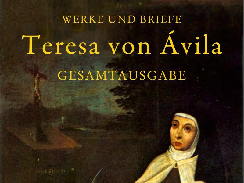 500 jahre teresa von vila karmel ocd - Teresa von avila zitate ...